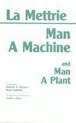 Man a Machine and Man a Plant By LA Mettrie, Julien Offraye De